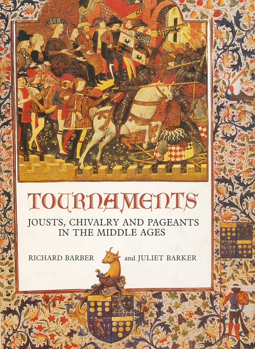 Image for Tournaments.  Jousts, Chivalry and Pageants in the Middle Ages.
