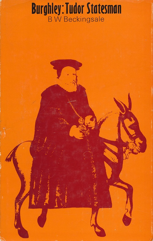 Image for Burghley.  Tudor Statesman 1520-1598.