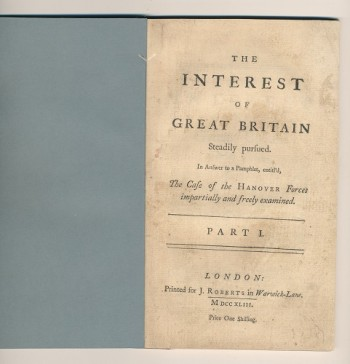 Image for The Interest of Great Britain Steadily pursued.  In Answer to a Pamphlet, entitl'd, The Case of the Hanover Forces impartially and freely examined.  Part I.