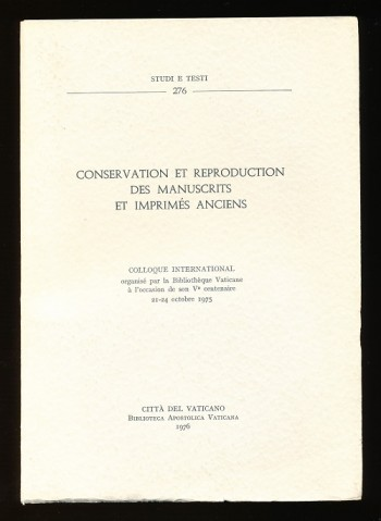 Image for Conservation et Reproduction des Manuscrits et Imprimés Anciens.  Colloque International organisé par la Bibliothèque Vaticane à l'occasion de son Ve centenaire 21-24 octobre 1975.