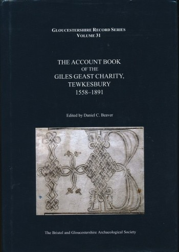 Image for The Account Book of the Giles Geast Charity, Tewkesbury 1558-1891.
