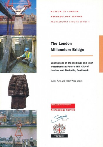 Image for The London Millennium Bridge.  Excavations of the medieval and later waterfronts at Peter's Hill, City of London, and Bankside, Southwark.