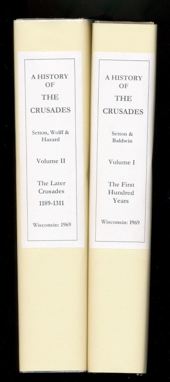 Image for A History of the Crusades.  Volume I - The First Hundred Years and Volume II - The Later Crusdaes, 1189-1311.