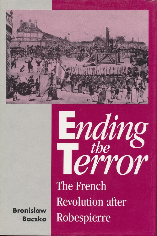 Image for Ending the Terror.  The French Revolution after Robespierre.
