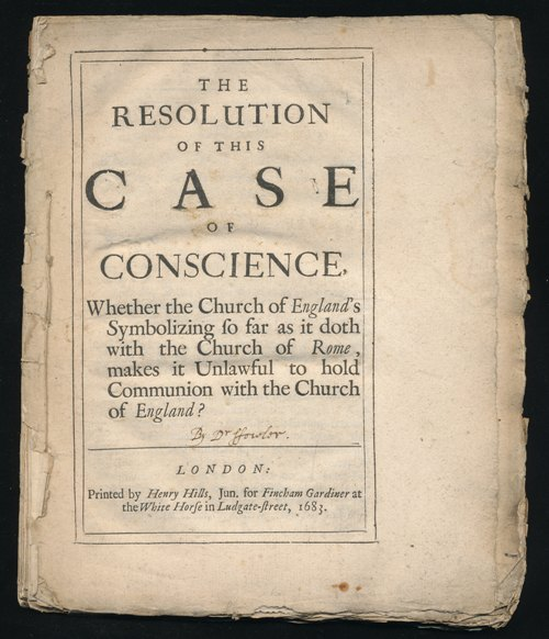 Image for The Resolution Of This Case Of Conscience, Whether the Church of England's Symbolizing so far as it doth with the Church of Rome, makes it Unlawful to hold Communion with the Church of England?