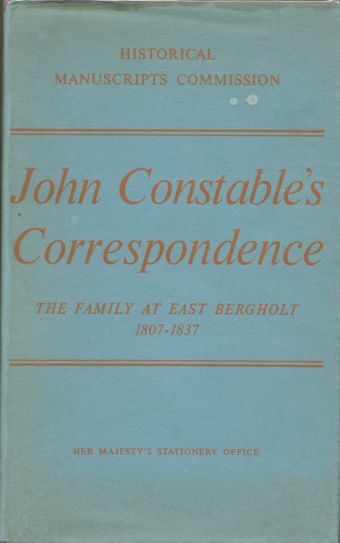 Image for John Constable's Correspondence.  The Family at East Bergholt 1807-1837.