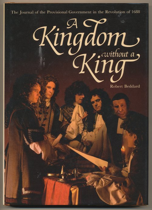 Image for A Kingdom without a King. The Journal of the Provisional Government in the Revolution of 1688.
