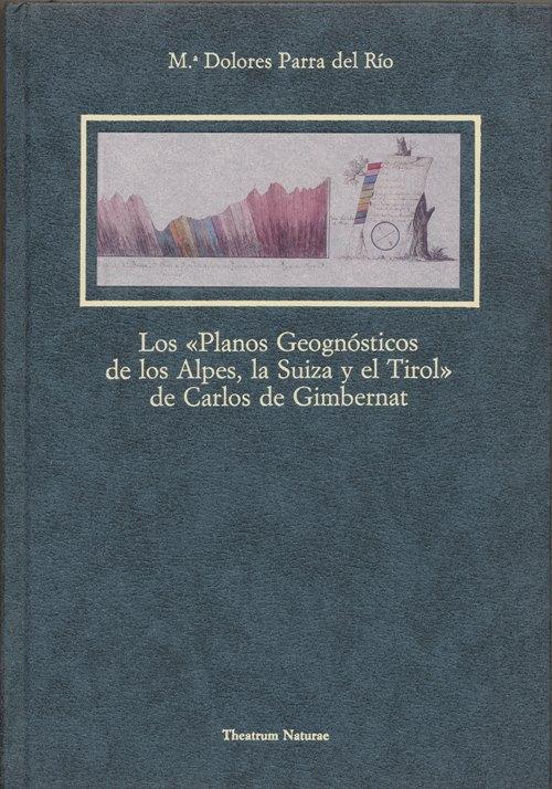 """Los """"Planos Geognosticos de los Alpes, La Suiza y el Tirol"""" de Carlos de Gimbernat."""